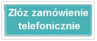 Jeżeli chcesz złożyć zamówienie telefonicznie zadzwoń: 72 22 33 700